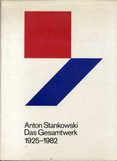 . Wiese hen Anton Stan Ko skiing Anton Stankowski. Das Gesamtwerk 1925-1982. Die Einheit von freier und angewandter Kunst / Stefan von