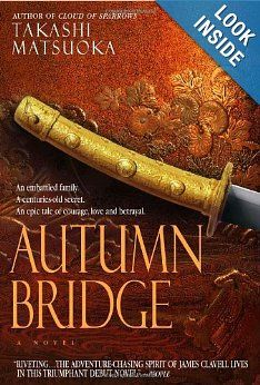 Buy Autumn Bridge by Takashi Matsuoka at Mighty Ape NZ. Author BiographyTakashi Matsuoka grew up in Hawaii. He lives in Honolulu, where he was employed at a Zen Buddhist temple before becoming a full-time w. The Gift Of Prophecy, Tragic Love, Beautiful Witch, The Fragile, The Secret History, Historical Fiction, Losing Her, Betrayal, Ebook Pdf