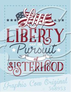 Life, Liberty, and the Pursuit of Sisterhood USA flag #grafcow