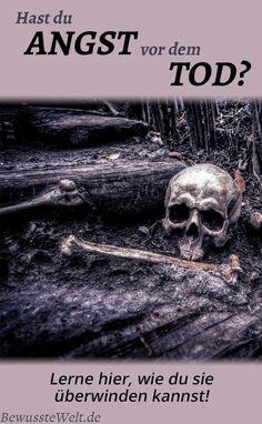 Erfahre, woher die Angst vor dem Tod kommt, wie du sie überwinden kannst und was selbst dann bleibt, wenn alle Formen verschunden sind.