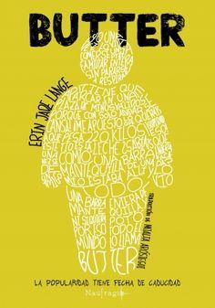 Butter,  Erin Jade Lange. Novela sobre el acoso escolar. Butter, el chico más obeso, es el chico más popular del instituto. Su popularidad tiene fecha tope, el día de Nochebuena, cuando cumpla su promesa. Butter, Books, Jade, Home Decor, Popular, Children's Library, Libros, Calendar Date, New Years Eve