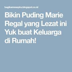 Bikin Puding Marie Regal yang Lezat ini Yuk buat Keluarga di Rumah!