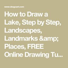 How to Draw a Lake, Step by Step, Landscapes, Landmarks & Places, FREE Online Drawing Tutorial, Added by Dawn, November 17, 2009, 7:45:37 pm