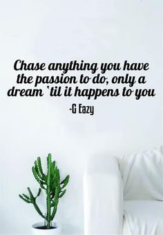 G Eazy Chase Anything Quote Wall Decal Sticker Room Art Vinyl Rap Hip Hop Lyrics Music Inspirational Dreams Hip Hop Quotes, Rap Quotes, Lyric Quotes, Hip Hop Lyrics, Rap Lyrics, Caption Lyrics, Caption Quotes, Wall Decal Sticker, Wall Vinyl