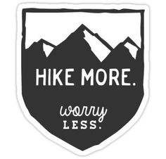 Hike More Worry Less: Mountain Hiking Badge Car Decal by MarkedCo - vermont living - things to do in Vermont - Vermont vacation - vermonter quotes - vermont things - vermont sayings - The Mountains Are Calling, Great Smoky Mountains, Hiking Quotes, Travel Quotes, Outdoor Life, Outdoor Camping, Outdoor Gear, Camping And Hiking, Backpacking