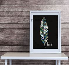 Artist Shanni Welsh's Feather-Live art print. Feather wall decor.  Feather home décor. Feather poster.