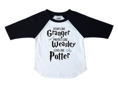 This shirt says exactly how we want our little muggles, witches, or wizards to grow up... to study like Granger, protect like Weasley, and live like Harry Potter!  ♥ PRODUCT DESCRIPTION ♥  > Shirt Colors (shirt/sleeve color): white/black, white/red, white/navy, gray/black  > Please see the size chart in the listing pictures to choose the correct size  > Although the design is shown in gold, you may personalize it to your color preferences. See the listing pic...