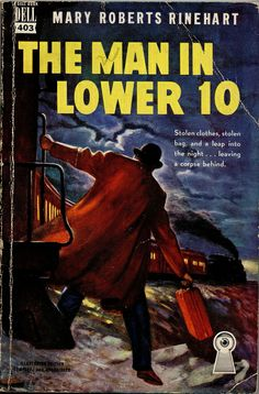The Man in Lower 10 by Mary Roberts Rinehart