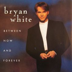 Between Now and Forever CD by Bryan White #ContemporaryCountry