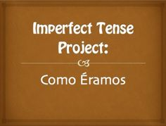 Como ramos: An end-of-unit project to practice the Spanish imperfect tense! Students create a slideshow about their childhood in the imperfect tense. Each slide has a different theme - family, hometown, etc. - so they don't just use the yo form. Other than one photo of themselves as a child, the rest of the photos can be googled.This file includes an instruction sheet, work day guides, drafting pages, a sample, and a rubric.