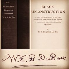 Happy Black History Month!  Black Reconstruction in America SIGNED by W. E. B. Du Bois [http://www.SuperDealBooks.com ] #BHM