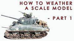 Video masterclass: How to weather a scale model - PART 1: salt technique, washes, chipping and rust