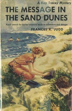 Kay Tracey Mystery Stories: The Message in the Sand Dunes | Mildred Wirt Benson Collection | Iowa Digital Library