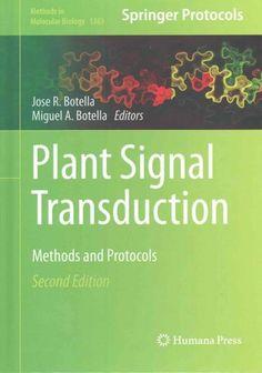 Plant Signal Transduction: Methods and Protocols