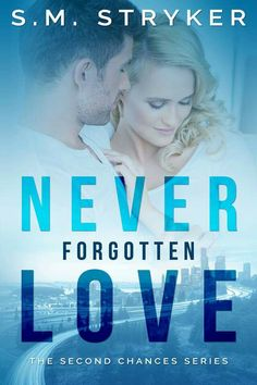 Never Forgotten Love by S.M. Stryker