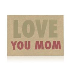 Love You Mom Card - Woolworths Love You Mom, Give It To Me, You Are My Hero, Mom Cards, Best Mother, Happy Mothers Day, True Love, Best Gifts, Messages