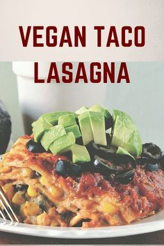Vegan Taco Lasagna from Bake and Destroy Vegan Cookbook! http://eco18.com/taco-lasagna-from-bake-and-destroy/