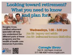 Programs for Seniors at the Carnegie Library are on Wednesdays at 1:30-3:30 pm. Join us on Jan. 22 to learn how to plan for your legacy and estate and the following week on Jan. 29 to learn how to plan your retirement income distribution! Check back for updates on next month's program topics!