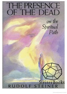 The Presence of the Dead on the Spiritual Path - Rudolf Steiner - Google Boeken