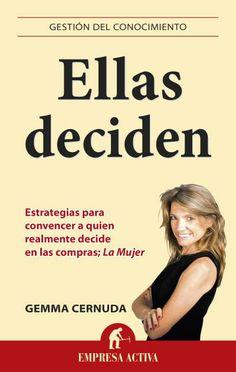 Ellas deciden // Gemma Cernuda- Canelles // // GESTIÓN DEL CONOCIMIENTO (Empresa Activa) Ediciones Urano