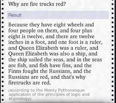 So I asked Siri why fire trucks are red, and this was her response.