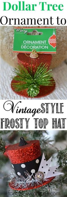 DIY a Dollar Tree Ornament into a Frosty Top Hat for the Christmas Tree http://foxhollowcottage.com