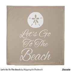 Let's Go To The Beach Duvet Cover