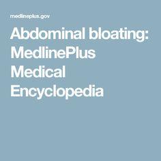 Abdominal bloating: MedlinePlus Medical Encyclopedia