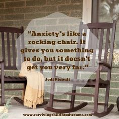 """""""anxiety's like a rocking chair. it gives you something to do, but it doesn't get you very far."""" (1) Ptsd Awareness, Dissociation, Rocking Chair, Trauma, Something To Do, Anxiety, Childhood, Survival, Stress"""