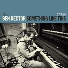 Ben Rector - so super solid. best record in a while.