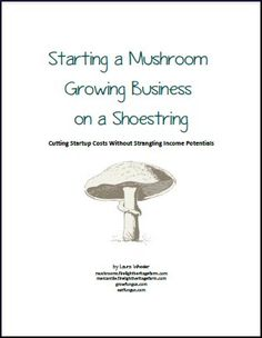 Starting a Mushroom Growing Business on a Shoestring (eBook) I'd like.
