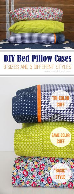Craft Projects! DIY Bed Pillow Cases: 3 sizes and 3 different styles