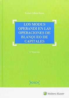 Los modus operandi en las operaciones de blanqueo de capitales /Rafael Gálvez Bravo. 2ª ed. Barcelona : Wolters Kluwer, 2017.