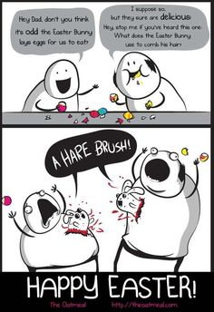 the oatmeals easter bunny eggs - so bad but so funny Easter Bunny Eggs, Hoppy Easter, Bunnies, The Oatmeal Comics, Corny Puns, Funny Memes, Hilarious, Super Funny, Funny Comics
