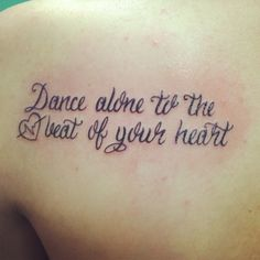 """Dance alone to the beat of your heart"""