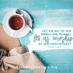 """""""Let us go to His dwelling place; let us worship at His footstool."""" 132:7 #Biblestudy #Psalms #WomensBibleStudy #GoodMorningGirls Psalms, Good Morning Girls, Hebrew Words, Collection Of Poems, Bible Covers, Biblical Inspiration, Gods Promises, Godly Woman"""