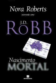 Nascimento Mortal (Born in Death) - J D Robb - #Resenha | OBLOGDAMARI.COM