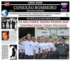 CONEXÃO BOMBEIRO : EX-MILITARES AGORA PODEM SER CONTRATADOS COMO POLI...