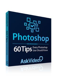 60 Tips Every Photoshop User Should Know