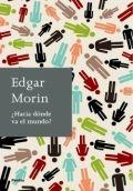 ¿Hacia dónde va el mundo? de Edgar Morin  2011