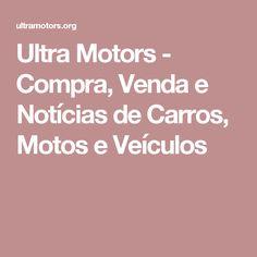 Ultra Motors - Compra, Venda e Notícias de Carros, Motos e Veículos