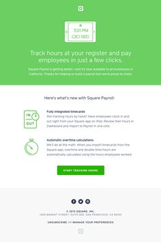 @square sent this email with the subject line: Announcement – Payroll - Different Square products are represented by different color palettes! We love using simple motion graphics in email. This example communicates major product features in seconds. Rea