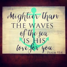 Mightier than the waves psalm 934 wood by TwoBeesinPodBoutique