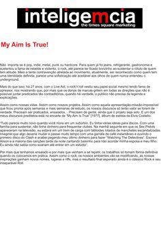 Artigo: My Aim Is True!   Fonte: Portal InteligeMcia, por Tatiana Pereira