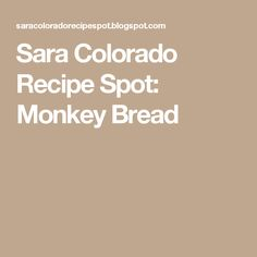 Sara Colorado Recipe Spot: Monkey Bread