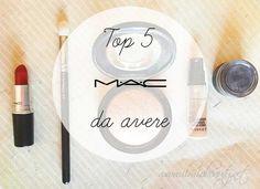 top 5 mac must haves; mac must have, top 5 prodotti mac da avere