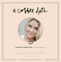 A coffee date / Lauren Ledbetter / Anelise Salvo Design Co. #thehustleproject