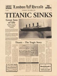 "*LONDON HERALD: TITANIC SINKS  The world was shocked over one of the most tragic crash in history with name Titanic. Which have lost at least 1,517 lives (some accounts say even more), making it one of the deadliest maritime disasters in history."" quote from newspapers."