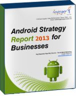 Android Mobility Strategy for Businesses | Android Strategy Report 2013