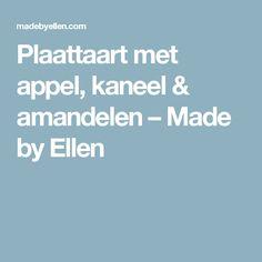 Plaattaart met appel, kaneel & amandelen – Made by Ellen